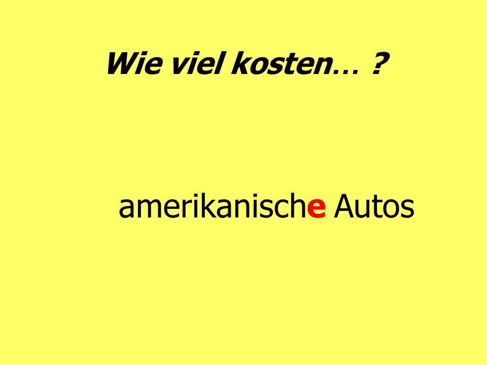 Wie viel kosten … ? amerikanische Autos
