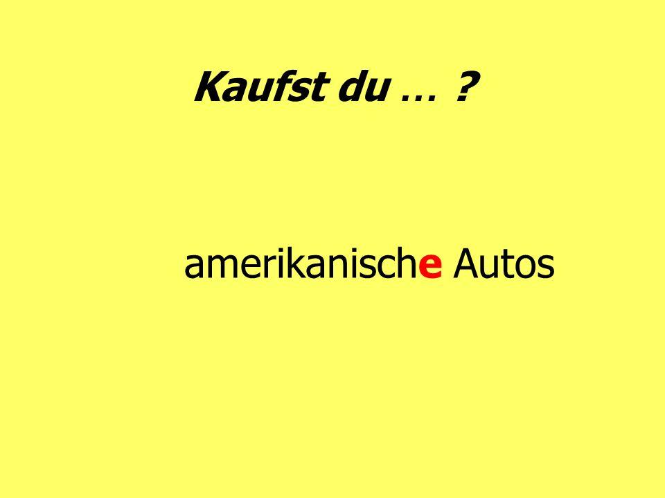 Kaufst du … ? amerikanische Autos