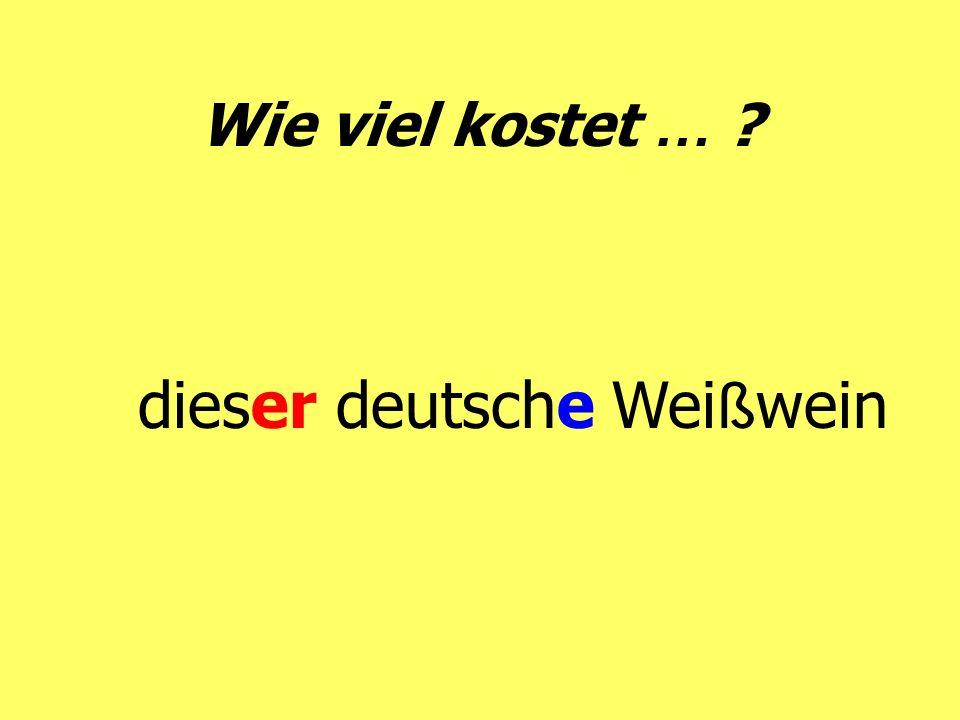 Wie viel kostet … ? dieser deutsche Wei ß wein