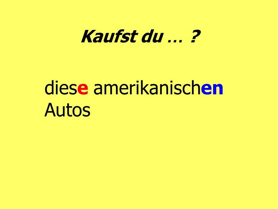 Kaufst du … ? diese amerikanischen Autos
