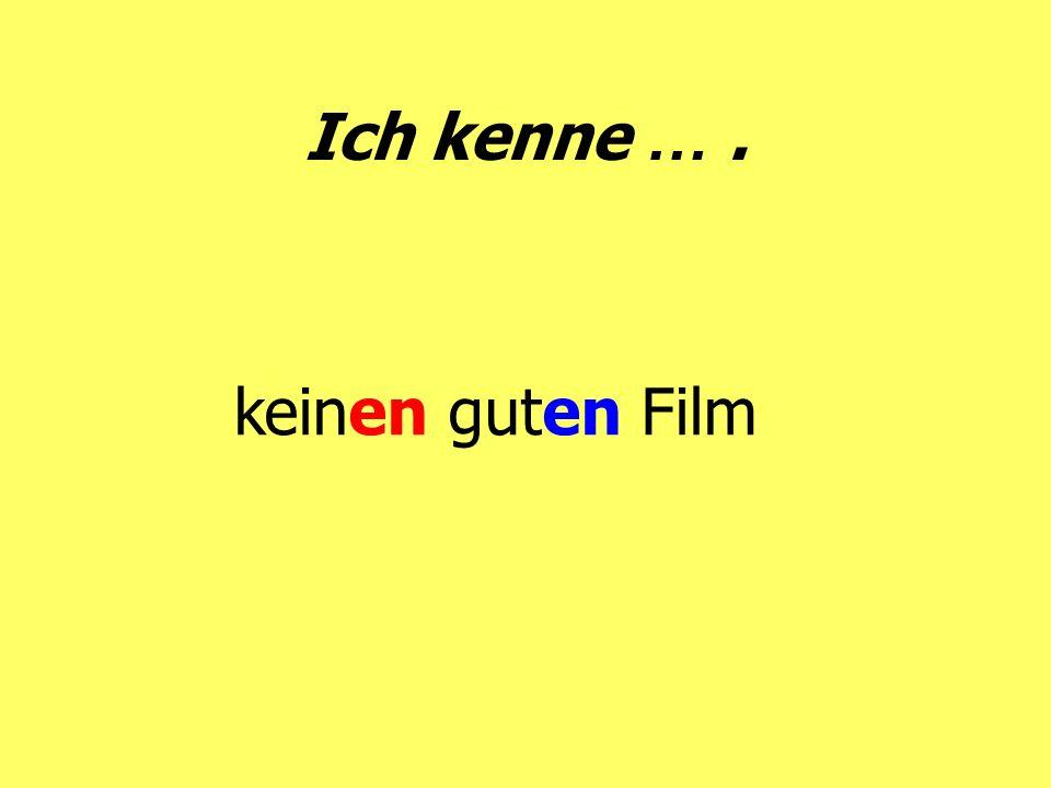 Ich kenne …. keinen guten Film