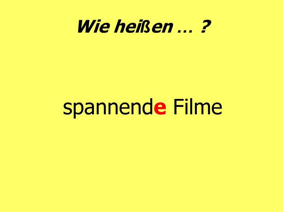 Wie hei ß en … ? spannende Filme