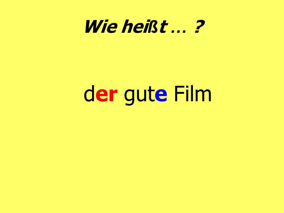 Wie hei ß t … ? der gute Film