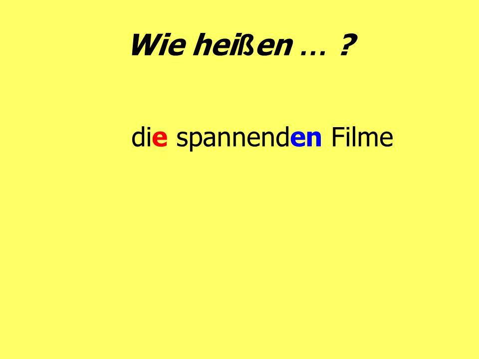 Wie hei ß en … ? die spannenden Filme