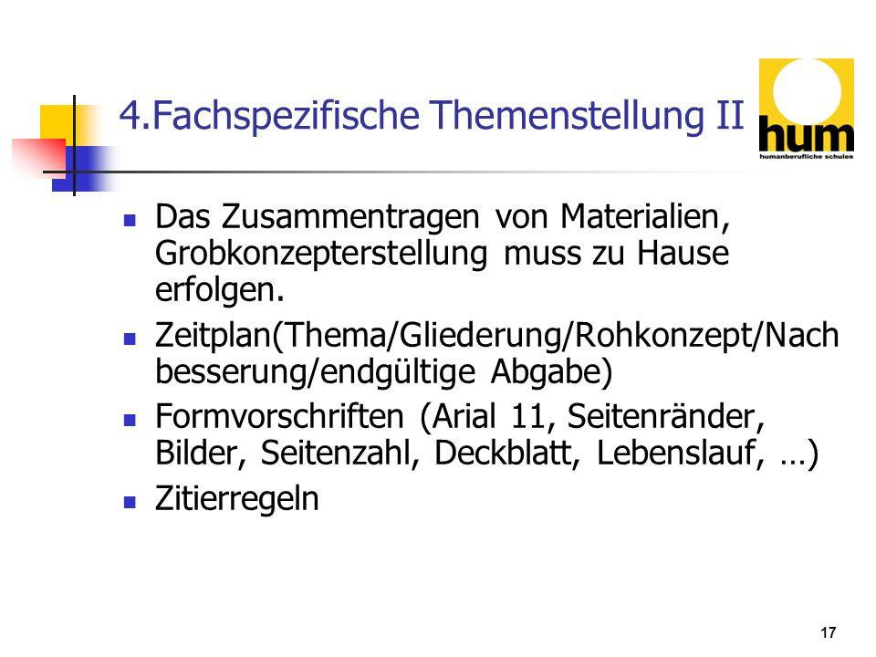 17 4.Fachspezifische Themenstellung II Das Zusammentragen von Materialien, Grobkonzepterstellung muss zu Hause erfolgen. Zeitplan(Thema/Gliederung/Roh
