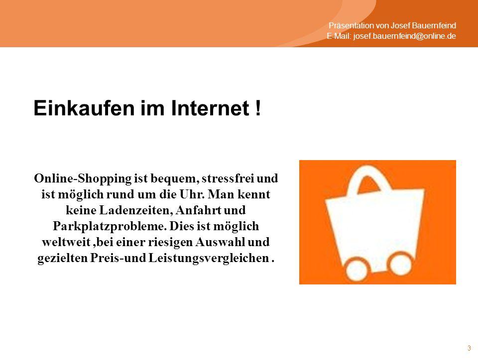 3 Online-Shopping ist bequem, stressfrei und ist möglich rund um die Uhr. Man kennt keine Ladenzeiten, Anfahrt und Parkplatzprobleme. Dies ist möglich