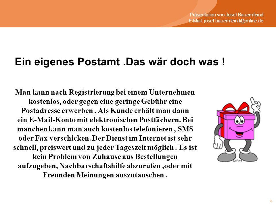 15 Präsentation von Josef Bauernfeind E-Mail: josef.bauernfeind@online.de Hätte man nur gewusst, wann und wo .
