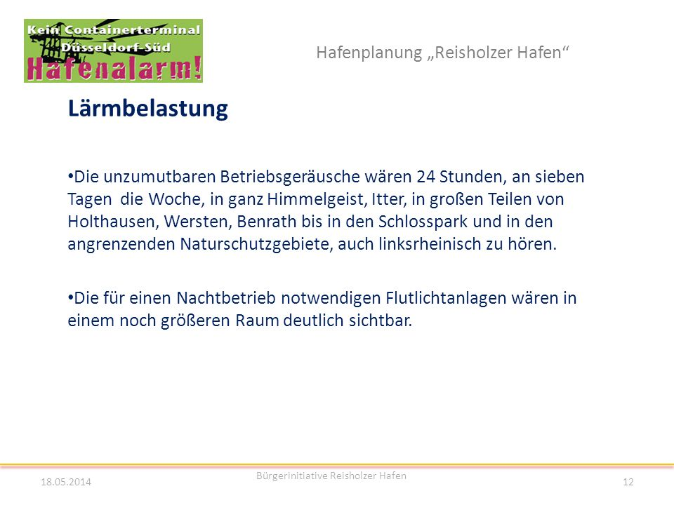 Hafenplanung Reisholzer Hafen Lärmbelastung Die unzumutbaren Betriebsgeräusche wären 24 Stunden, an sieben Tagen die Woche, in ganz Himmelgeist, Itter