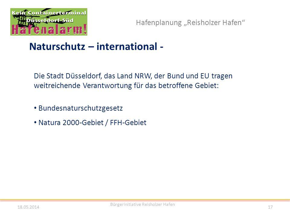 Hafenplanung Reisholzer Hafen Naturschutz – international - 18.05.2014 Bürgerinitiative Reisholzer Hafen 17 Die Stadt Düsseldorf, das Land NRW, der Bu