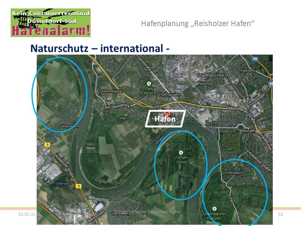 Hafenplanung Reisholzer Hafen 18.05.2014 Bürgerinitiative Reisholzer Hafen 18 Hafen Naturschutz – international -
