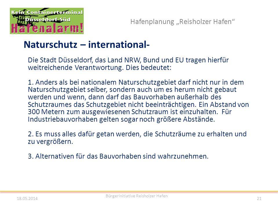 Hafenplanung Reisholzer Hafen Naturschutz – international- 18.05.2014 Bürgerinitiative Reisholzer Hafen 21 Die Stadt Düsseldorf, das Land NRW, Bund un