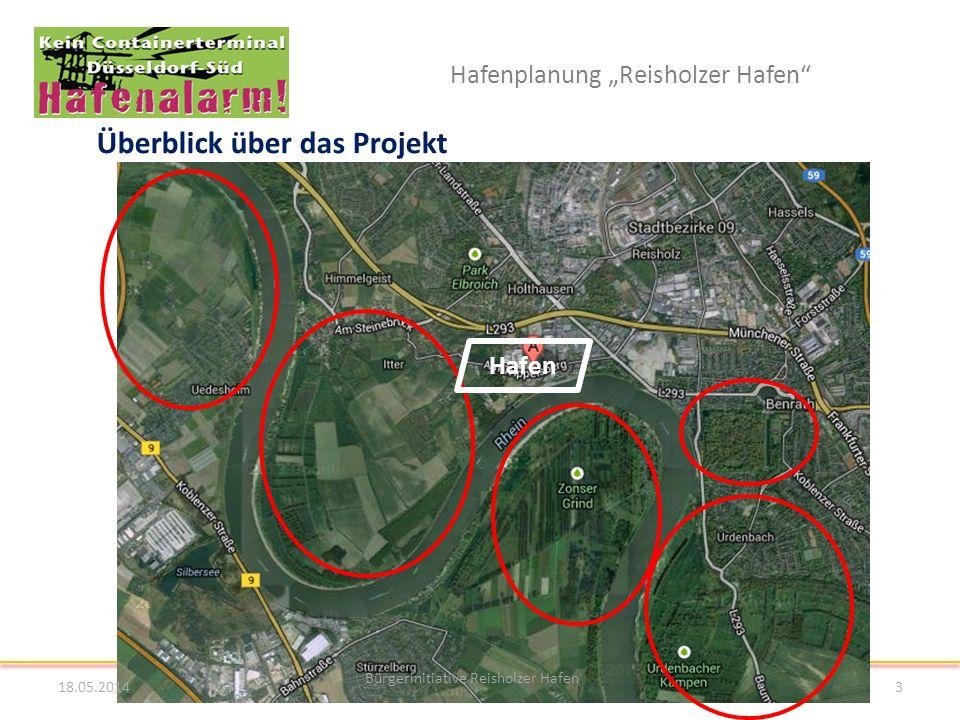 Hafenplanung Reisholzer Hafen Überblick über das Projekt 18.05.2014 Bürgerinitiative Reisholzer Hafen 3 Hafen