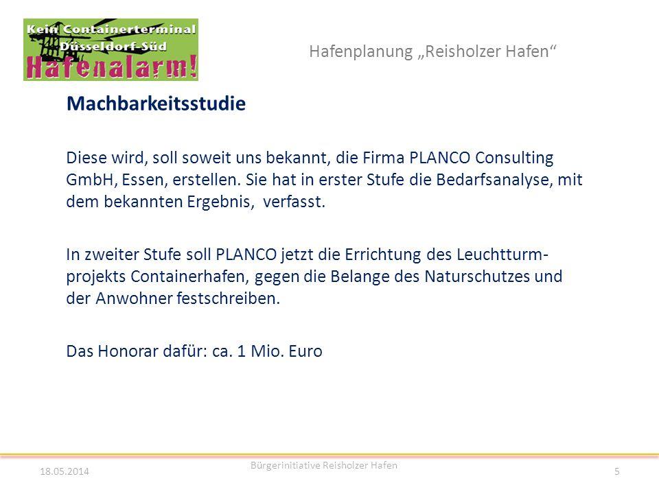 Hafenplanung Reisholzer Hafen Machbarkeitsstudie Diese wird, soll soweit uns bekannt, die Firma PLANCO Consulting GmbH, Essen, erstellen. Sie hat in e