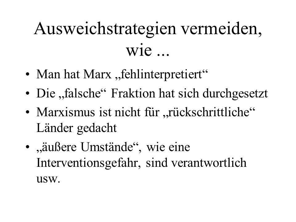 Ausweichstrategien vermeiden, wie... Man hat Marx fehlinterpretiert Die falsche Fraktion hat sich durchgesetzt Marxismus ist nicht für rückschrittlich