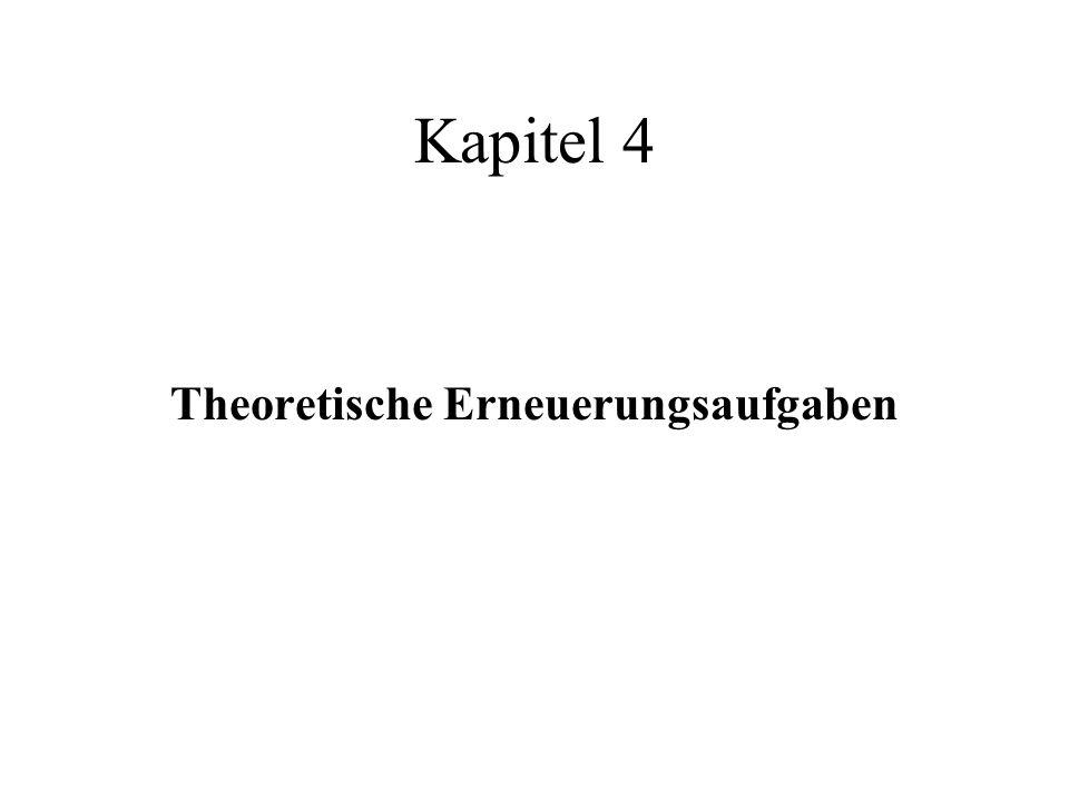 Kapitel 4 Theoretische Erneuerungsaufgaben