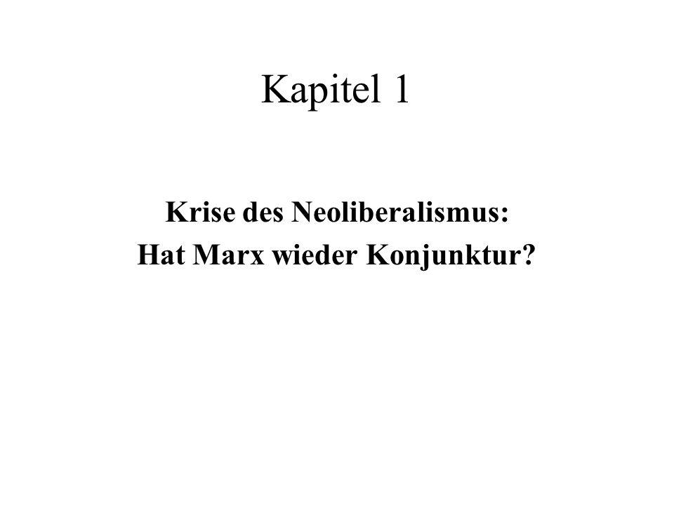 Kapitel 1 Krise des Neoliberalismus: Hat Marx wieder Konjunktur?