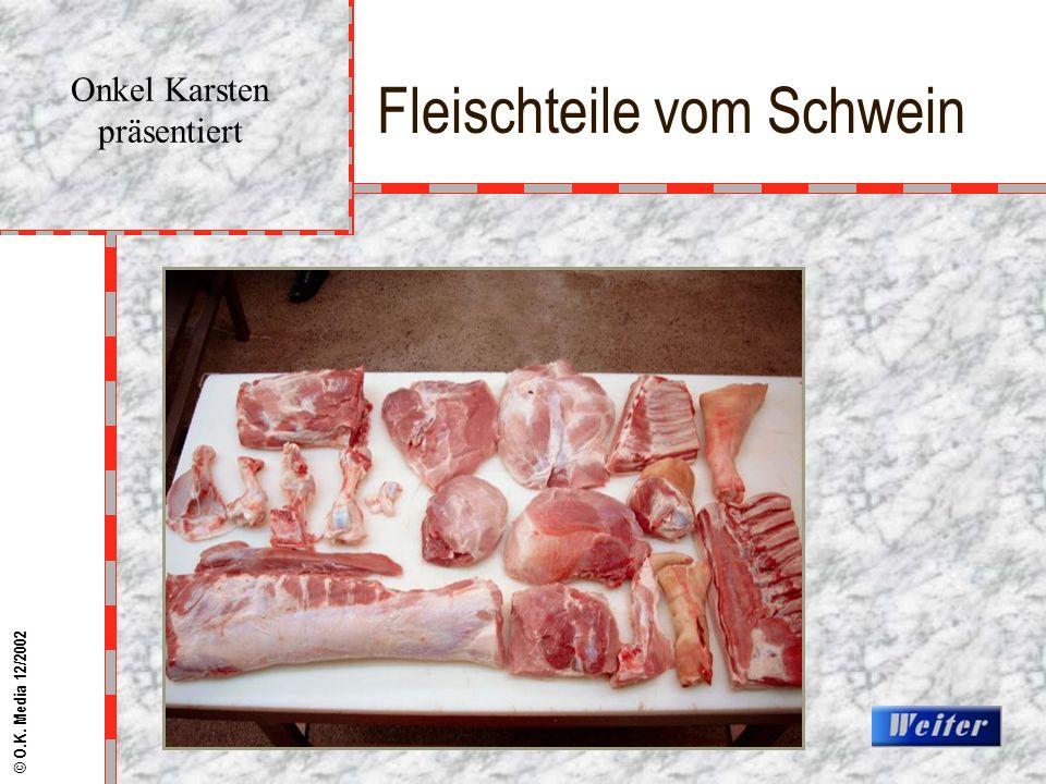 Fleischteile vom Schwein Onkel Karsten präsentiert © O.K. Media 12/2002