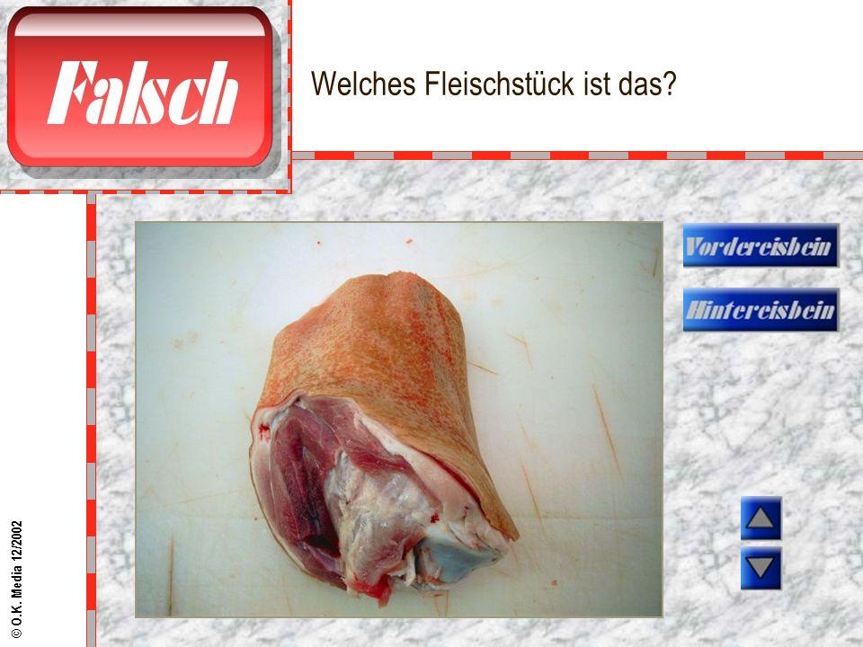 Welches Fleischstück ist das? © O.K. Media 12/2002