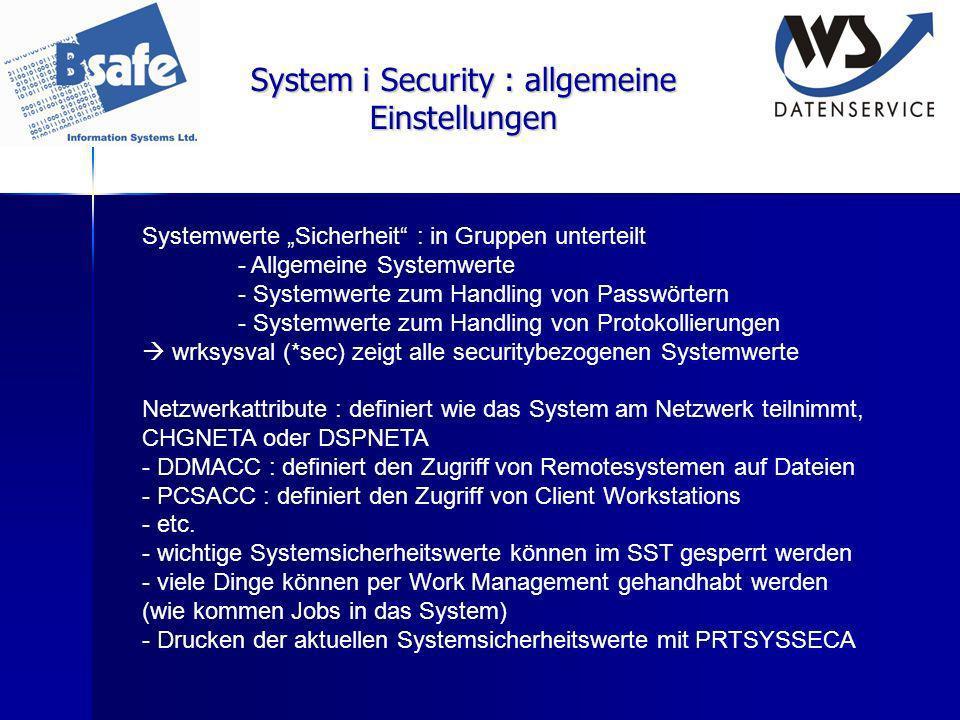 System i Security : allgemeine Einstellungen Systemwerte Sicherheit : in Gruppen unterteilt - Allgemeine Systemwerte - Systemwerte zum Handling von Pa