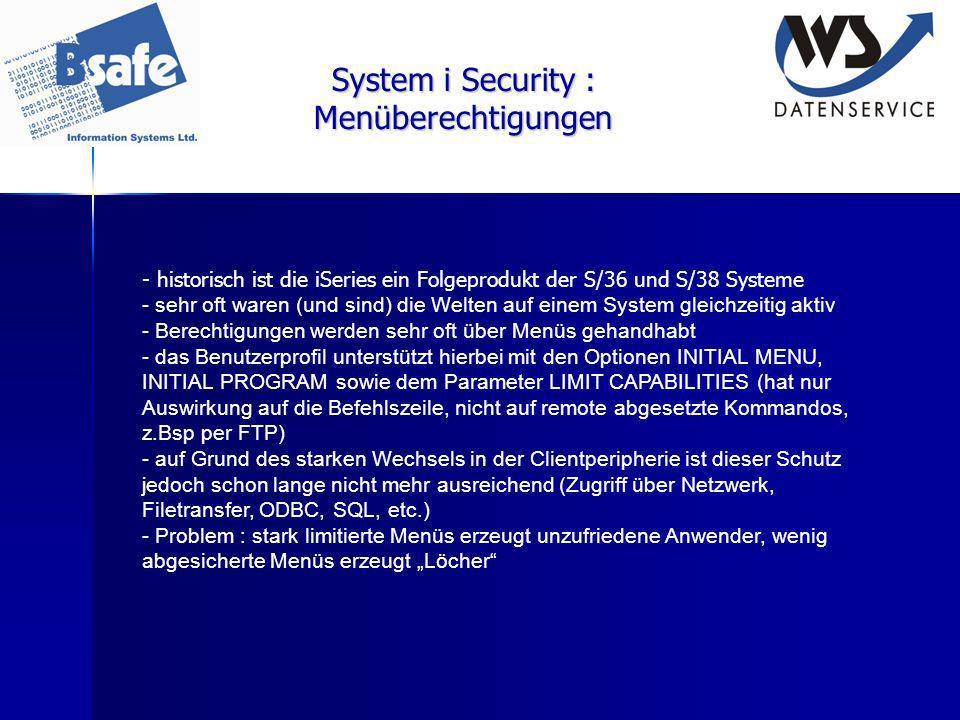 System i Security : Menüberechtigungen - historisch ist die iSeries ein Folgeprodukt der S/36 und S/38 Systeme - sehr oft waren (und sind) die Welten