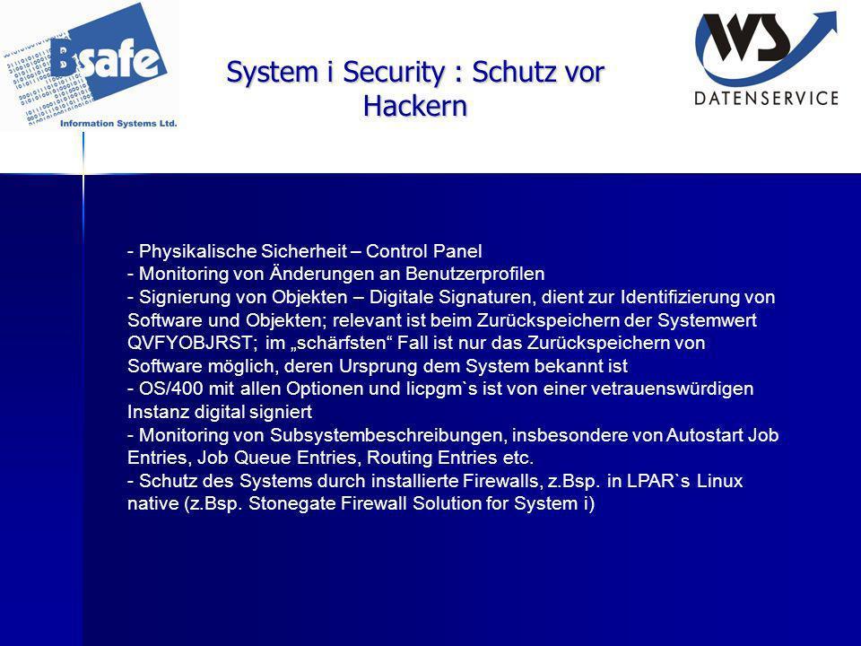 System i Security : Schutz vor Hackern - Physikalische Sicherheit – Control Panel - Monitoring von Änderungen an Benutzerprofilen - Signierung von Obj