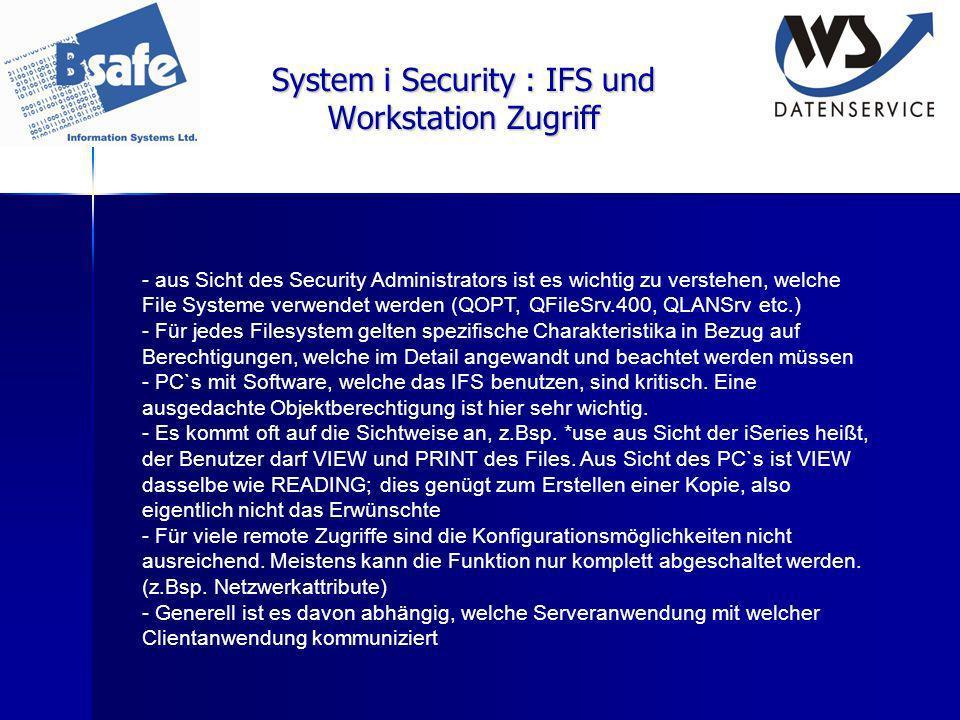 System i Security : IFS und Workstation Zugriff - aus Sicht des Security Administrators ist es wichtig zu verstehen, welche File Systeme verwendet wer