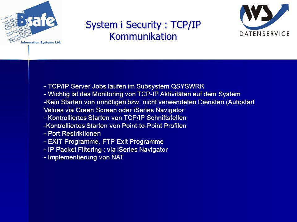 System i Security : TCP/IP Kommunikation - TCP/IP Server Jobs laufen im Subsystem QSYSWRK - Wichtig ist das Monitoring von TCP-IP Aktivitäten auf dem