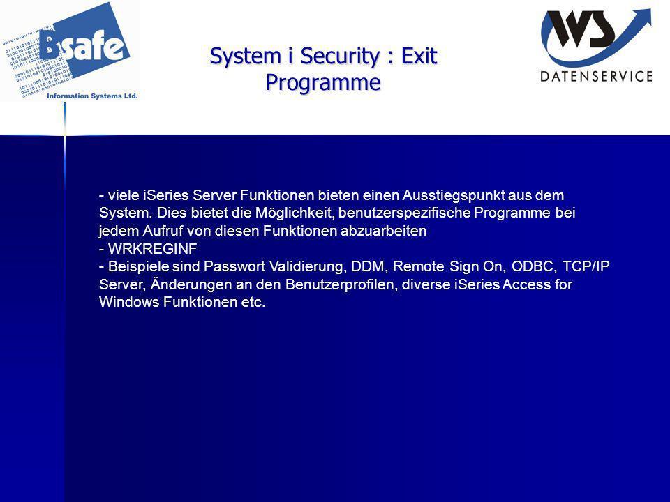 System i Security : Exit Programme - viele iSeries Server Funktionen bieten einen Ausstiegspunkt aus dem System. Dies bietet die Möglichkeit, benutzer