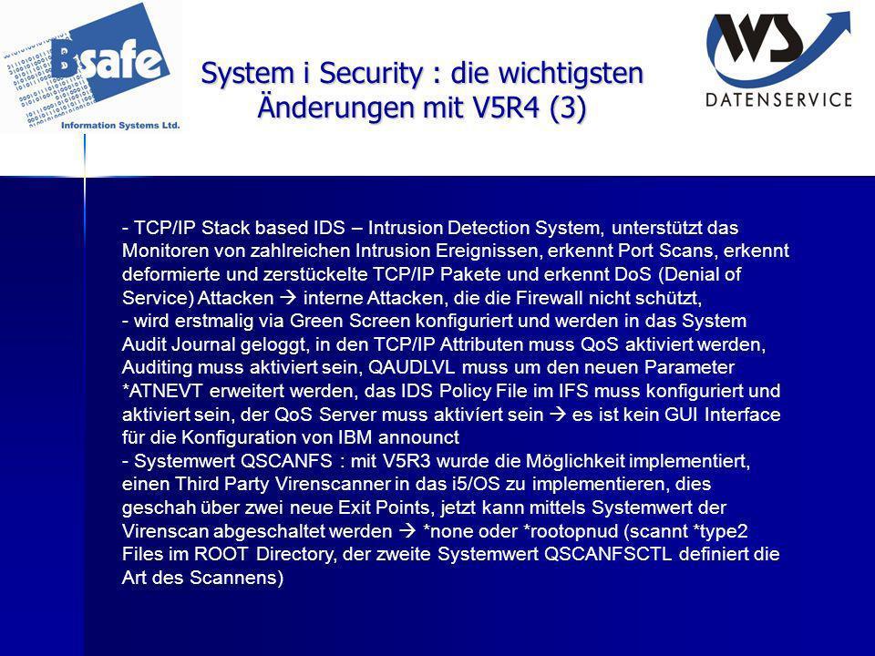 System i Security : die wichtigsten Änderungen mit V5R4 (3) - TCP/IP Stack based IDS – Intrusion Detection System, unterstützt das Monitoren von zahlr
