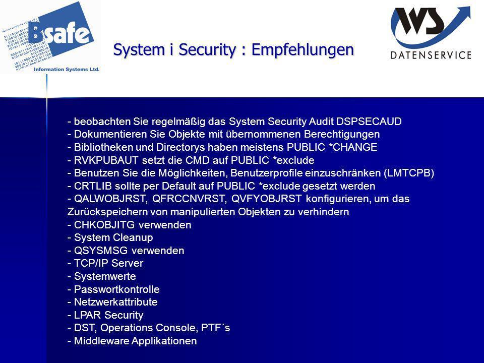 System i Security : Empfehlungen - beobachten Sie regelmäßig das System Security Audit DSPSECAUD - Dokumentieren Sie Objekte mit übernommenen Berechti