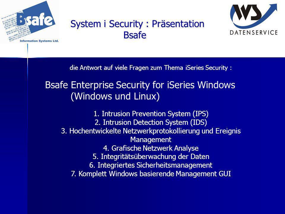 System i Security : Präsentation Bsafe die Antwort auf viele Fragen zum Thema iSeries Security : Bsafe Enterprise Security for iSeries Windows (Window