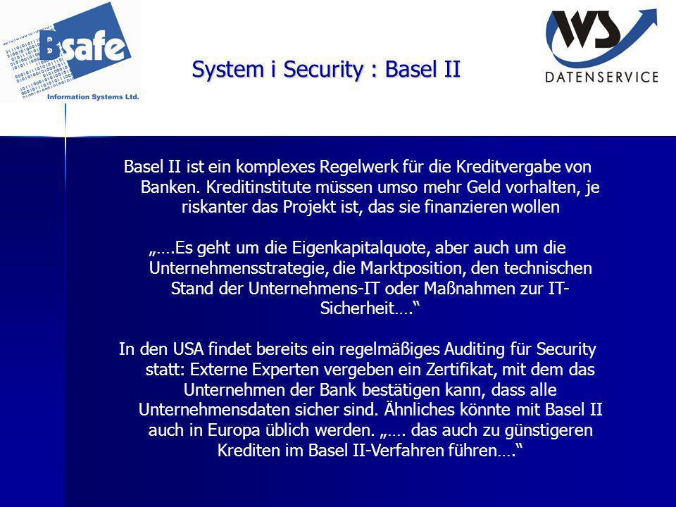 System i Security : Basel II Basel II ist ein komplexes Regelwerk für die Kreditvergabe von Banken. Kreditinstitute müssen umso mehr Geld vorhalten, j