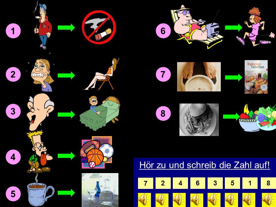 Probleme und Lösungen: 1.2.3.4.5.6.7.8. fdegahcb 1. Ich rauche mindestens 20 Zigaretten pro Tag. 2. Ich habe überhaupt keine Kondition. 3. Ich esse fa