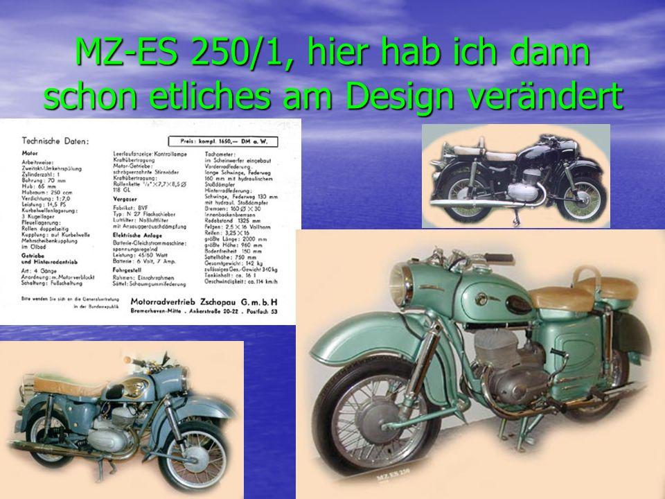 MZ-ES 250/1, hier hab ich dann schon etliches am Design verändert