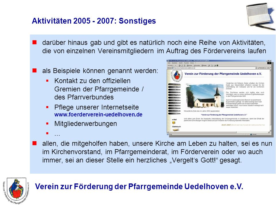 Verein zur Förderung der Pfarrgemeinde Uedelhoven e.V. Aktivitäten 2005 - 2007: Sonstiges darüber hinaus gab und gibt es natürlich noch eine Reihe von