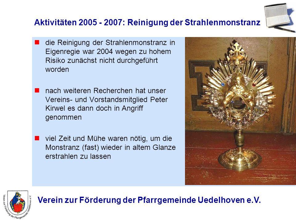 Verein zur Förderung der Pfarrgemeinde Uedelhoven e.V. Aktivitäten 2005 - 2007: Reinigung der Strahlenmonstranz die Reinigung der Strahlenmonstranz in