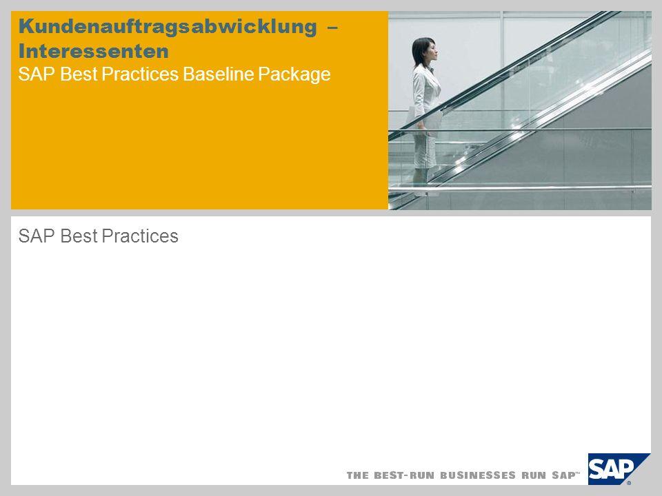 Kundenauftragsabwicklung – Interessenten SAP Best Practices Baseline Package SAP Best Practices