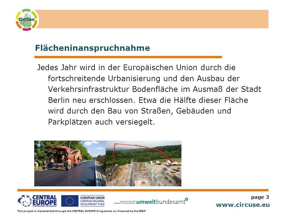 www.circuse.eu © Susanne Stromberg This project is implemented through the CENTRAL EUROPE Programme co-financed by the ERDF Flächeninanspruchnahme page 4 Auf der anderen Seite wird bereits vorhandene Infrastruktur ungenügend genutzt.