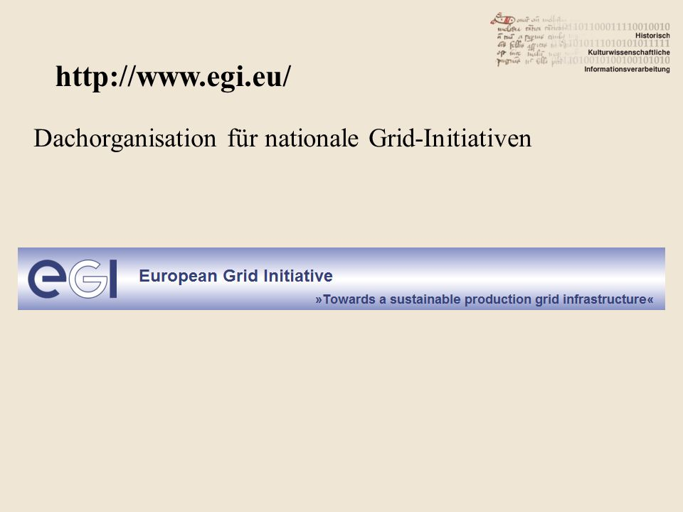 Dachorganisation für nationale Grid-Initiativen http://www.egi.eu/