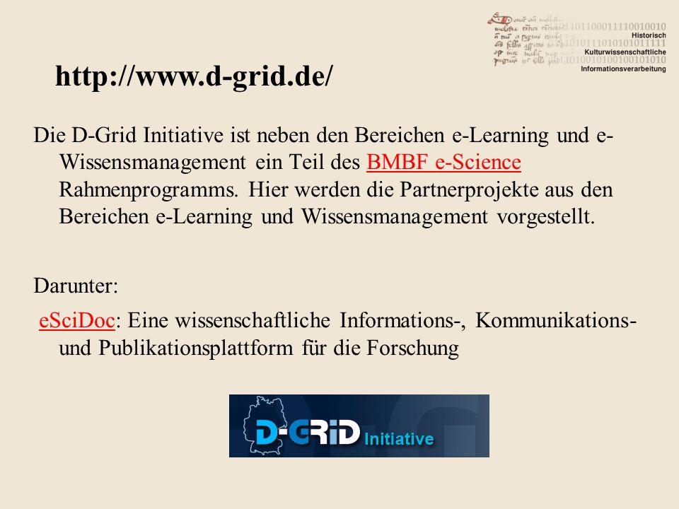 Die D-Grid Initiative ist neben den Bereichen e-Learning und e- Wissensmanagement ein Teil des BMBF e-Science Rahmenprogramms.