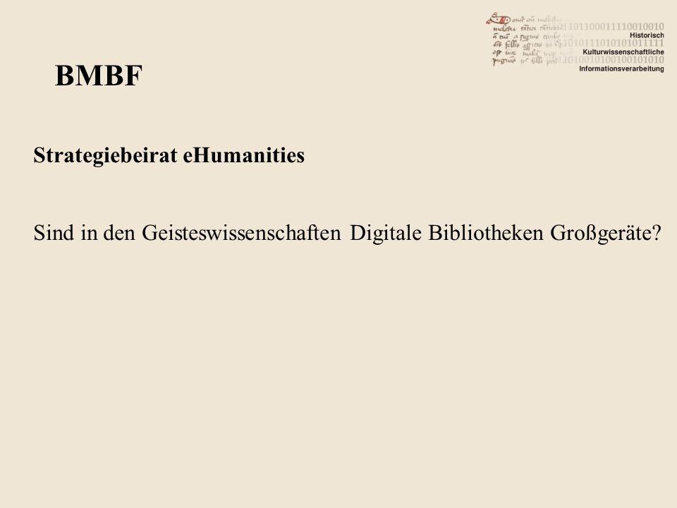 Strategiebeirat eHumanities Sind in den Geisteswissenschaften Digitale Bibliotheken Großgeräte.