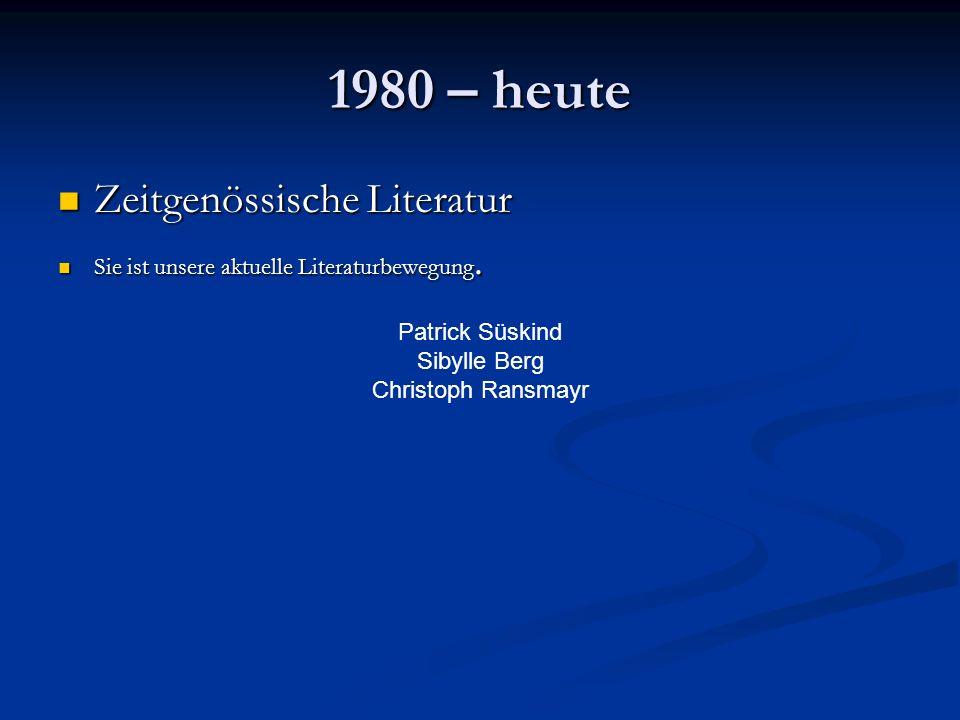 1980 – heute Zeitgenössische Literatur Zeitgenössische Literatur Sie ist unsere aktuelle Literaturbewegung. Sie ist unsere aktuelle Literaturbewegung.