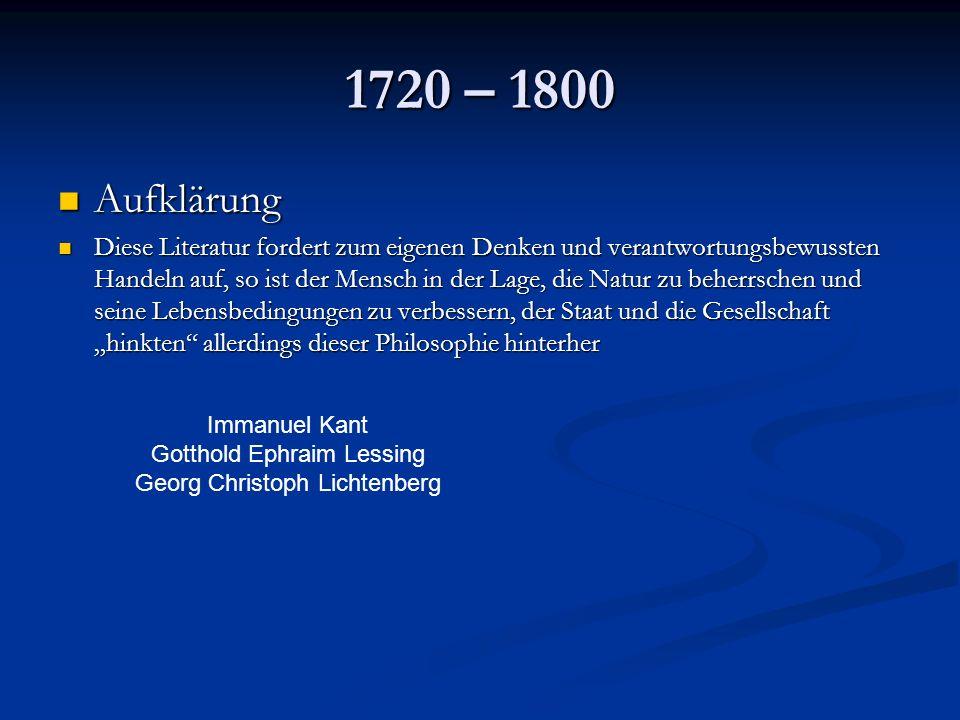 1720 – 1800 Aufklärung Aufklärung Diese Literatur fordert zum eigenen Denken und verantwortungsbewussten Handeln auf, so ist der Mensch in der Lage, d