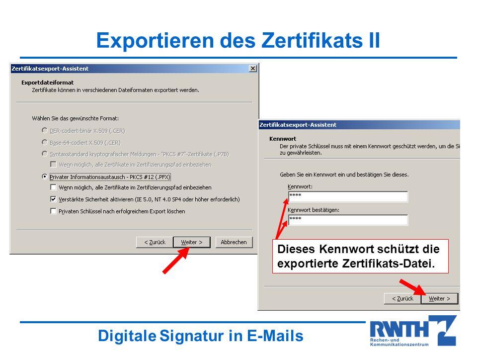 Digitale Signatur in E-Mails Exportieren des Zertifikats II Dieses Kennwort schützt die exportierte Zertifikats-Datei.