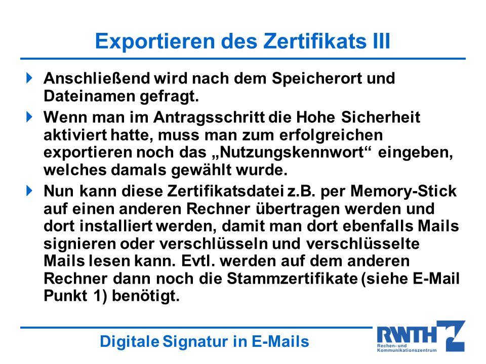 Digitale Signatur in E-Mails Exportieren des Zertifikats III Anschließend wird nach dem Speicherort und Dateinamen gefragt.
