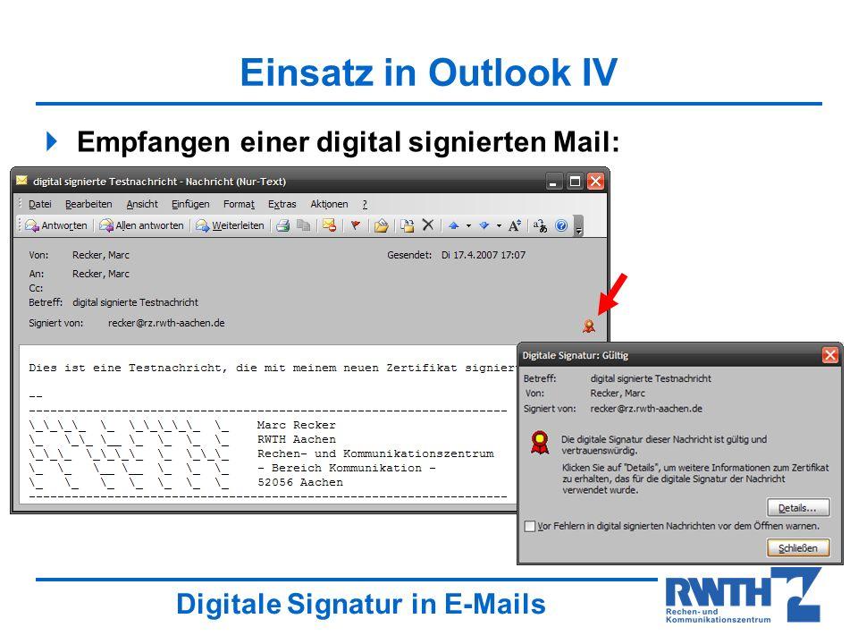 Digitale Signatur in E-Mails Einsatz in Outlook IV Empfangen einer digital signierten Mail: