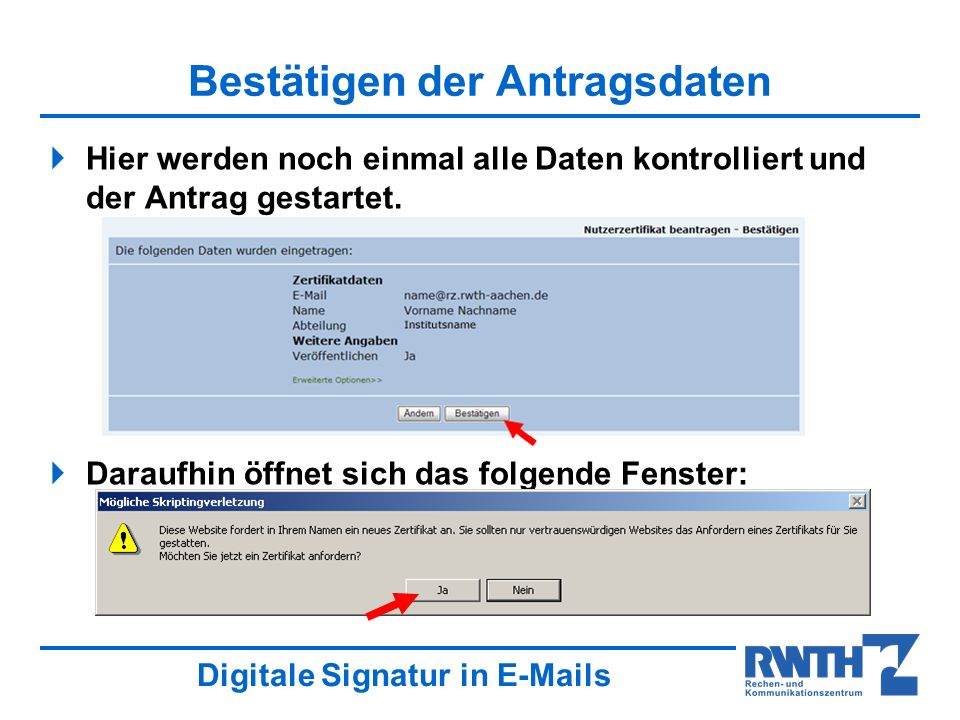 Digitale Signatur in E-Mails Bestätigen der Antragsdaten Hier werden noch einmal alle Daten kontrolliert und der Antrag gestartet.