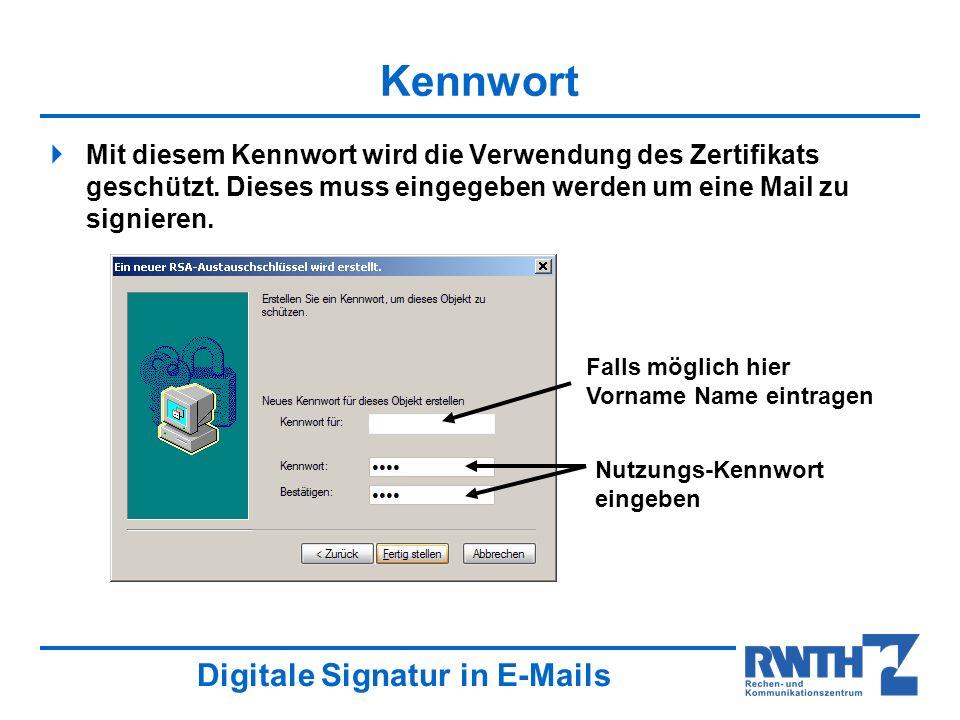 Digitale Signatur in E-Mails Kennwort Mit diesem Kennwort wird die Verwendung des Zertifikats geschützt.