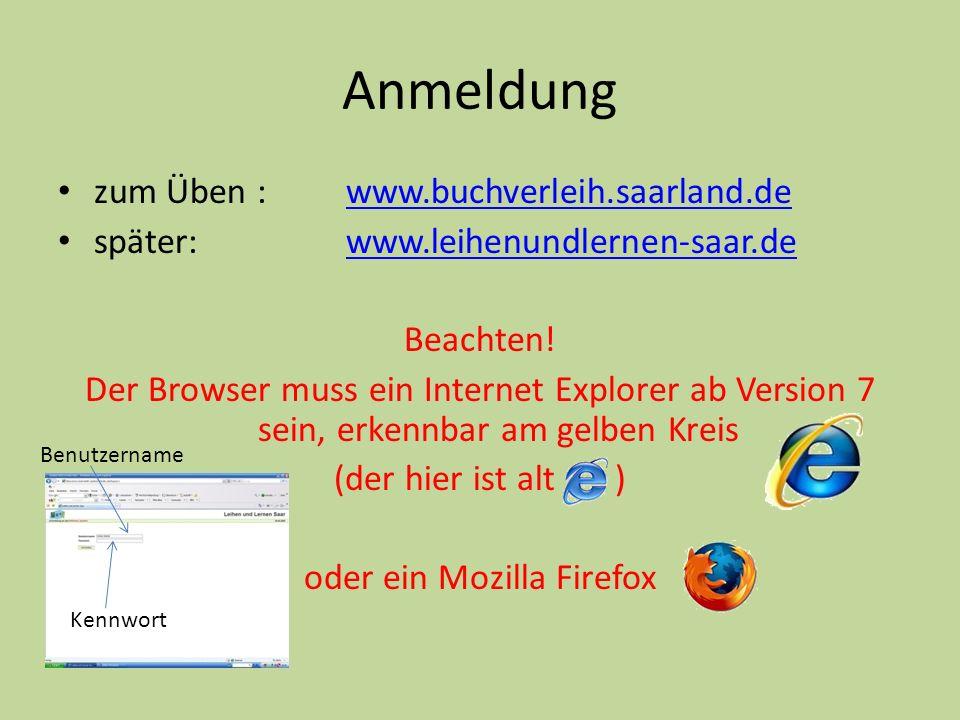 Anmeldung zum Üben :www.buchverleih.saarland.dewww.buchverleih.saarland.de später:www.leihenundlernen-saar.dewww.leihenundlernen-saar.de Beachten! Der