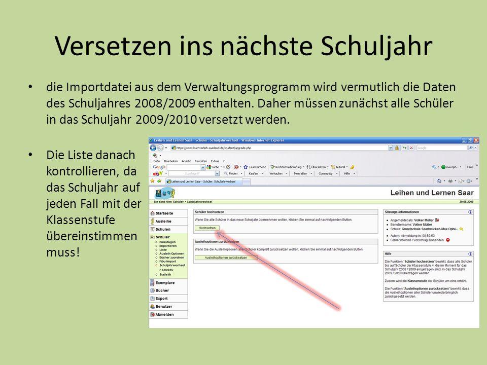 Versetzen ins nächste Schuljahr die Importdatei aus dem Verwaltungsprogramm wird vermutlich die Daten des Schuljahres 2008/2009 enthalten.
